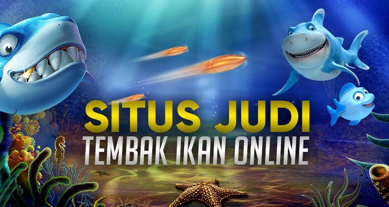 situs agen judi tembak ikan online terpercaya indonesia jackpot uang asli